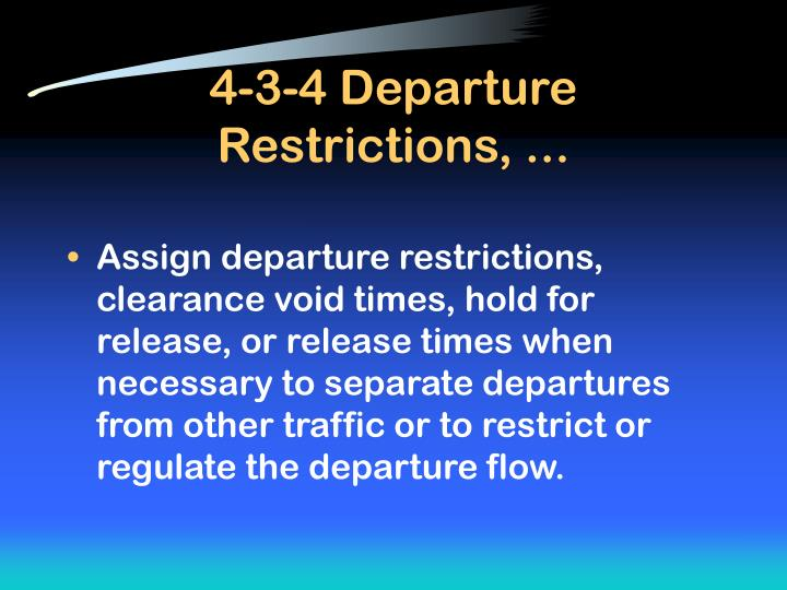 4-3-4 Departure Restrictions, ...
