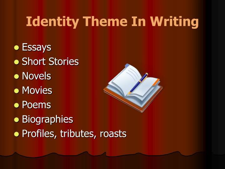 Identity Theme In Writing