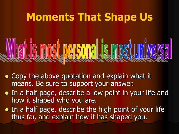 Moments That Shape Us