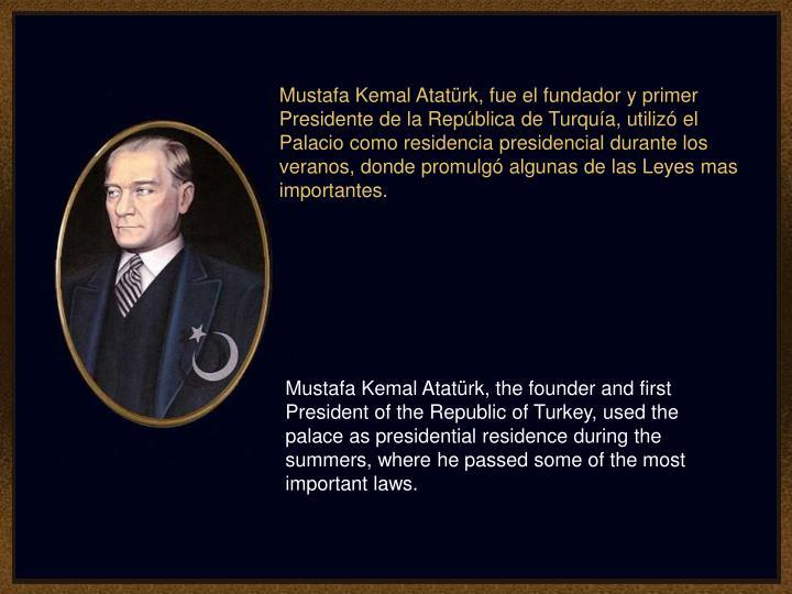 Mustafa Kemal Atatürk, fue