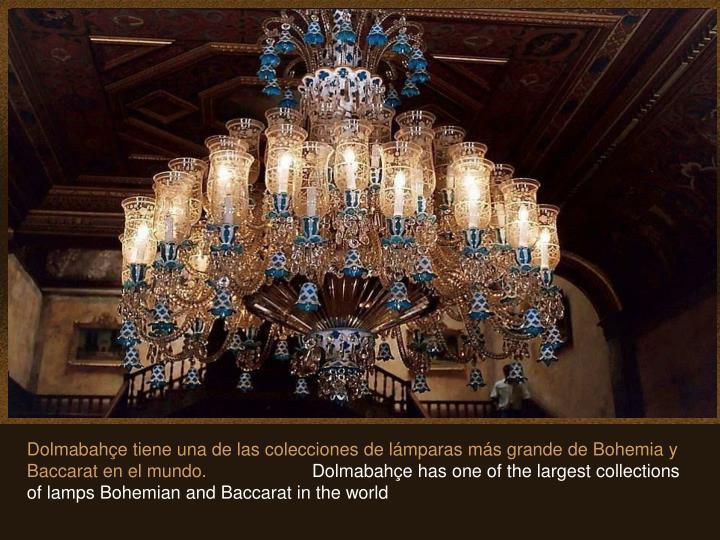 Dolmabahçe tiene una de las colecciones de lámparas más grande de Bohemia y Baccarat en el mundo.