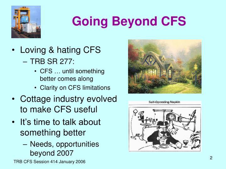 Going Beyond CFS