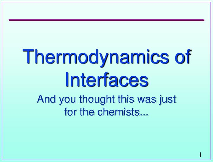Thermodynamics of interfaces
