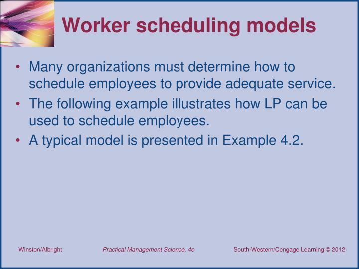 Worker scheduling models