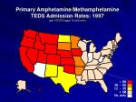 primary amphetamine methamphetamine teds admission rates 1997 per 100 000 aged 12 and over