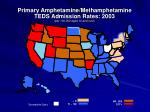 primary amphetamine methamphetamine teds admission rates 2003 per 100 000 aged 12 and over
