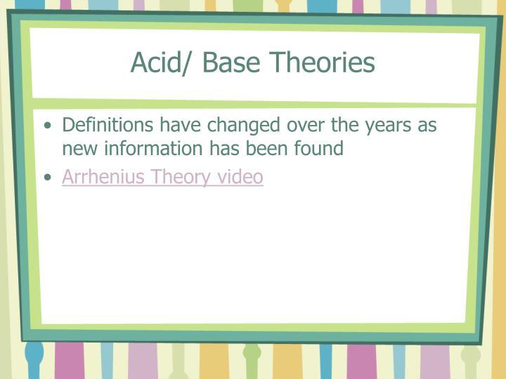 Acid/ Base Theories
