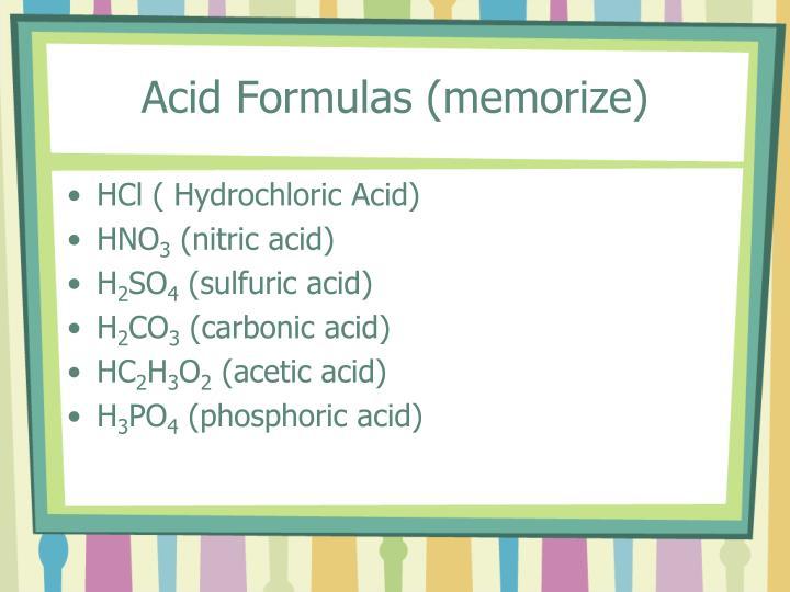 Acid Formulas (memorize)