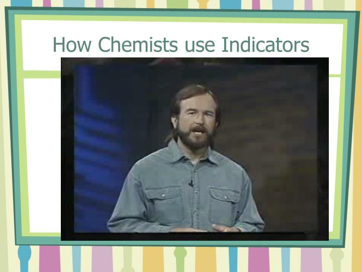 How Chemists use Indicators