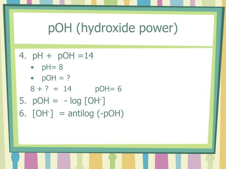 pOH (hydroxide power)