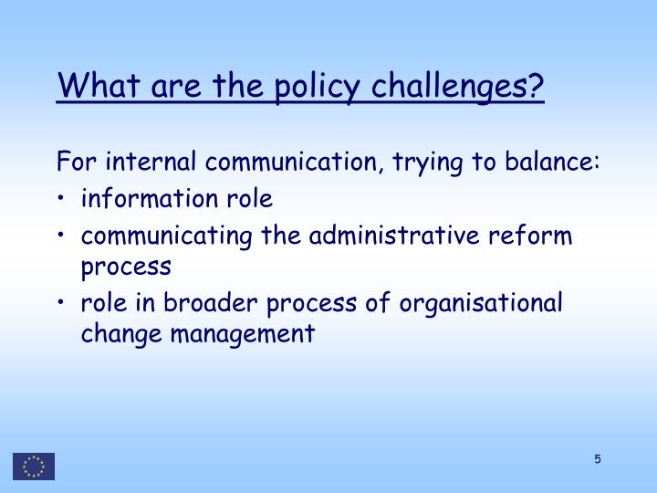 What are the policy challenges?