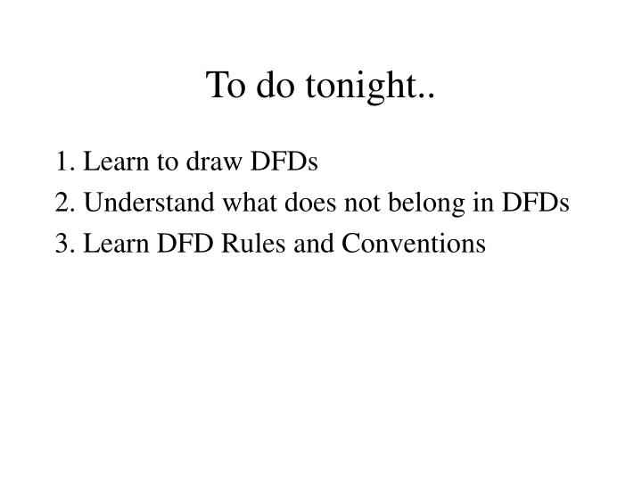 To do tonight