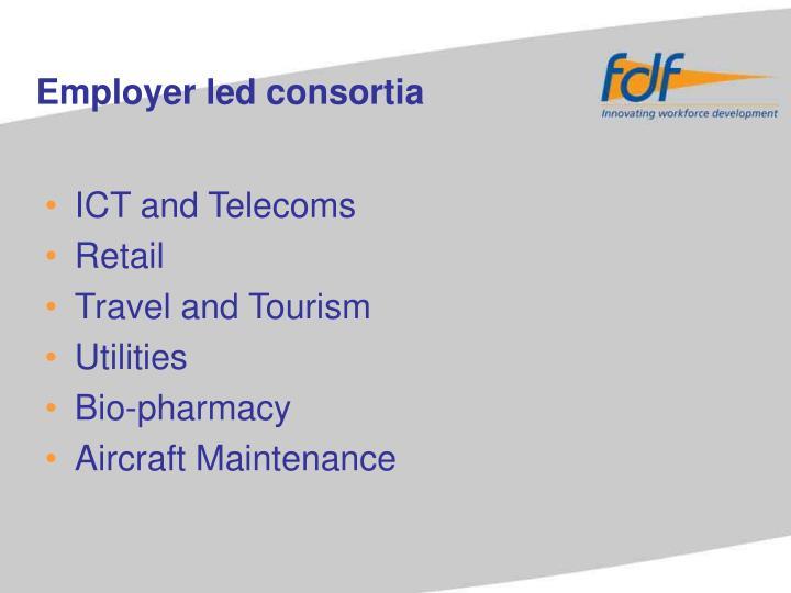 Employer led consortia