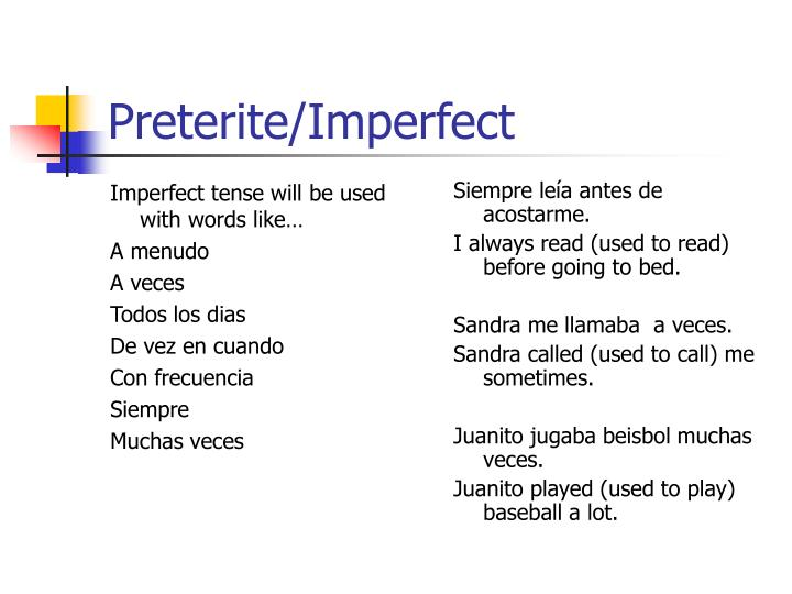 Imperfect tense will be used with words like…