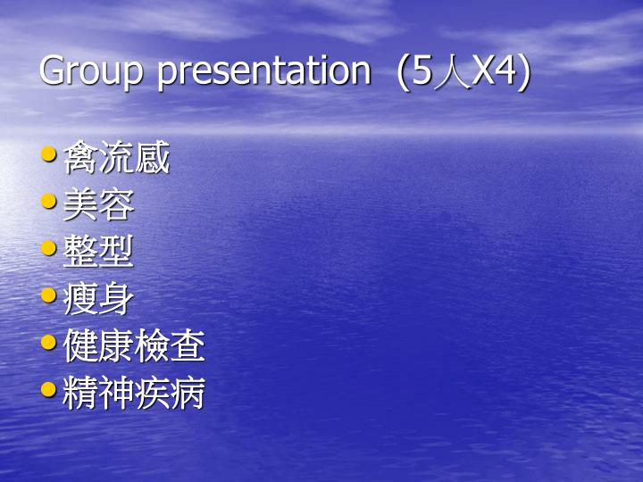 Group presentation  (5