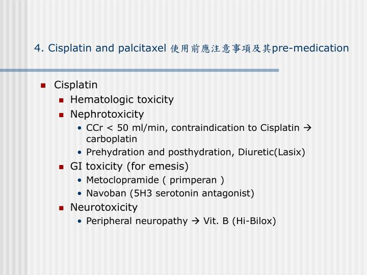4. Cisplatin and palcitaxel