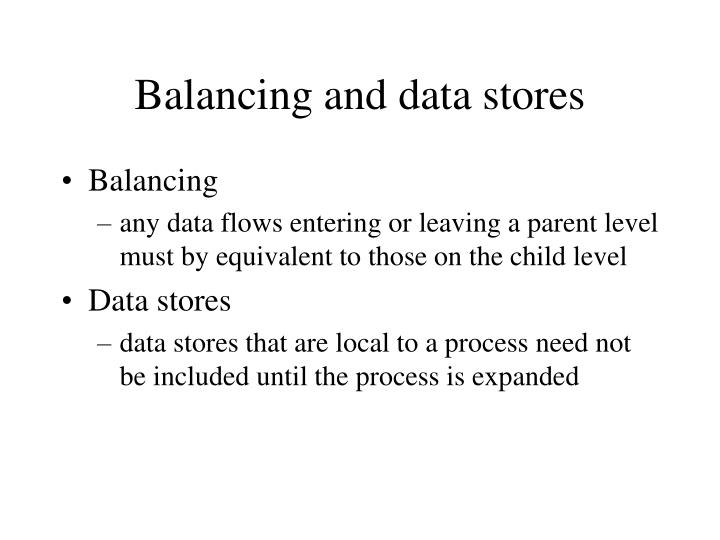 Balancing and data stores