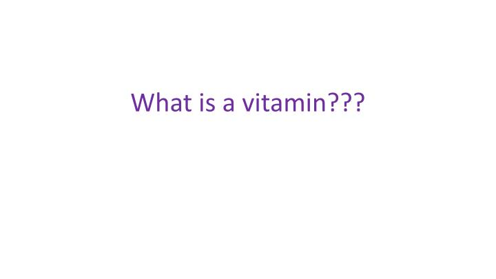 What is a vitamin???