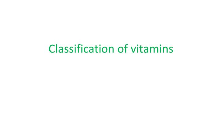 Classification of vitamins