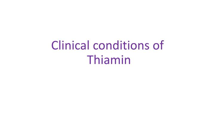 Clinical conditions