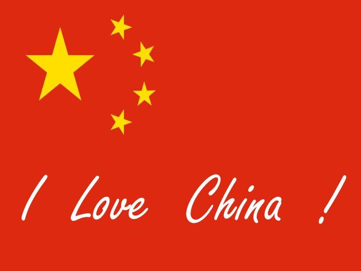 I  Love  China  !