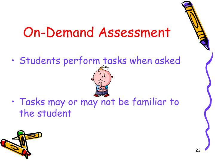 On-Demand Assessment