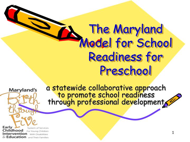 The Maryland Model for School Readiness for