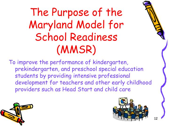 The Purpose of the Maryland Model for School Readiness (MMSR)