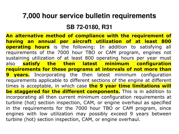 7,000 hour service bulletin requirements