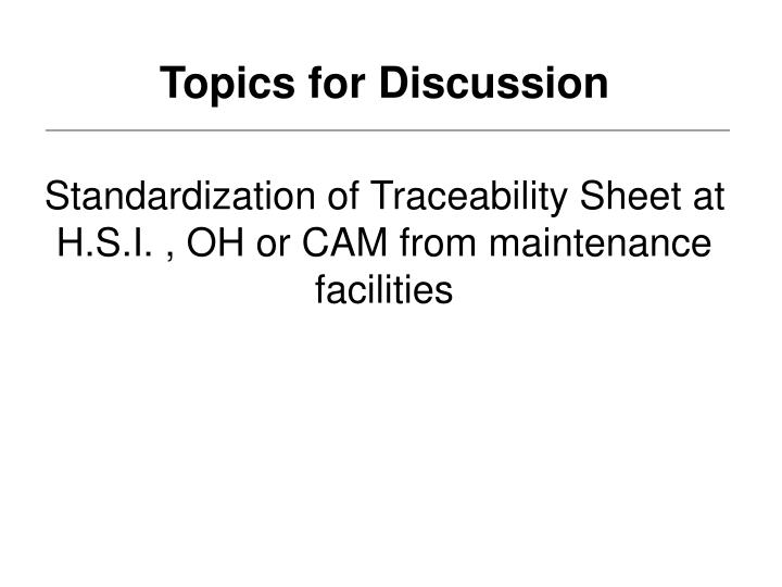 Standardization of Traceability Sheet at H.S.I. , OH or CAM from maintenance facilities