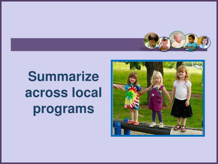 Summarize across local programs