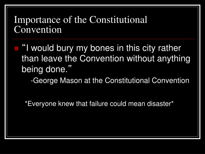 Importance of the Constitutional Convention