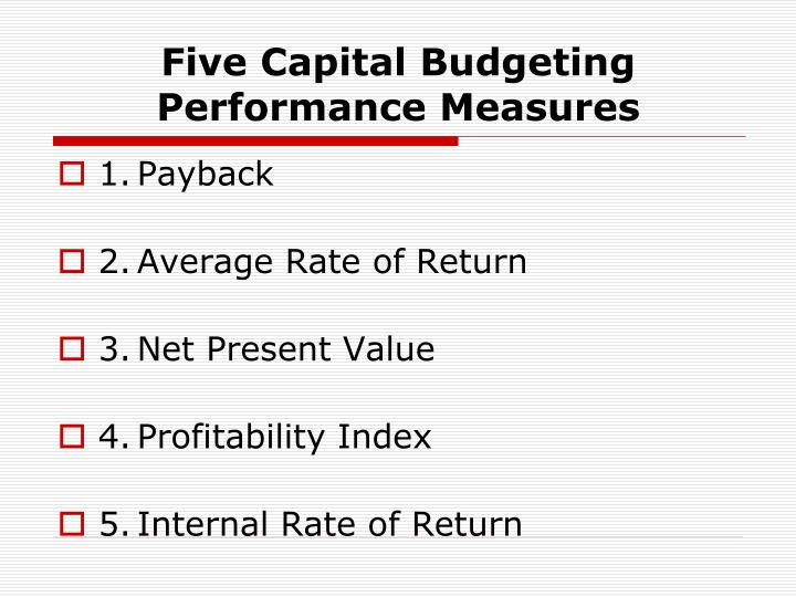 Five capital budgeting performance measures