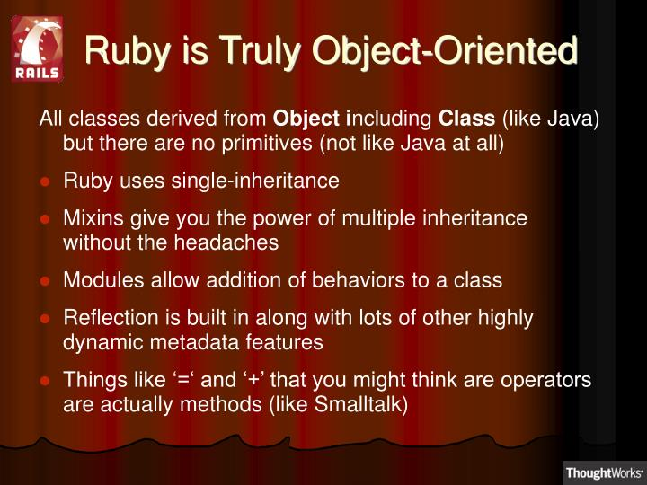 Ruby is Truly Object-Oriented