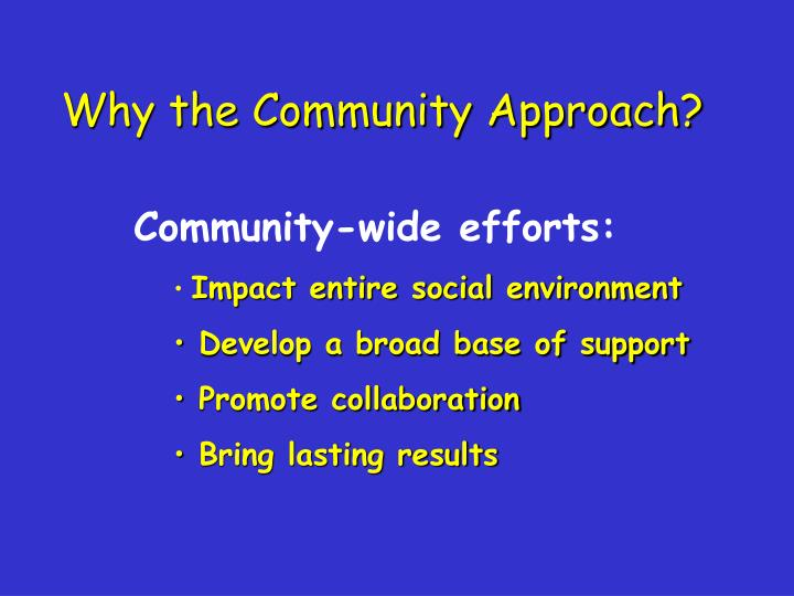 Why the Community Approach?
