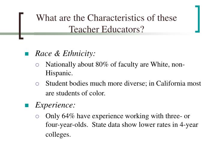 What are the Characteristics of these Teacher Educators?