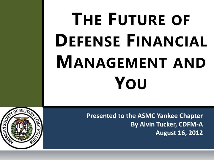 the future of defense financial management and you