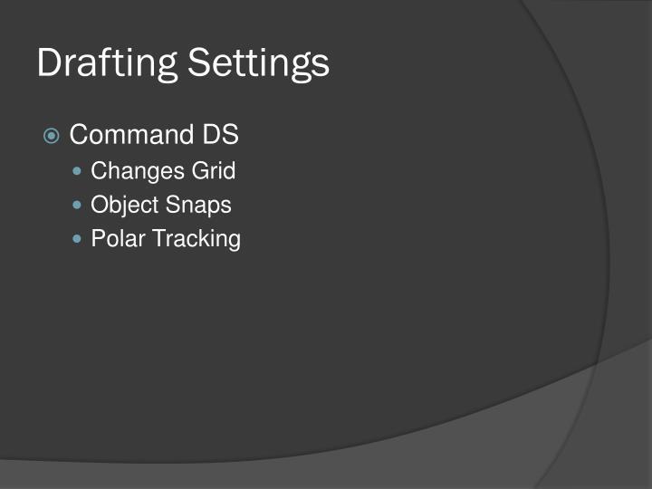 Drafting Settings