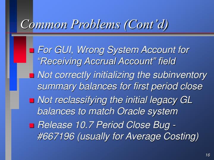 Common Problems (Cont'd)