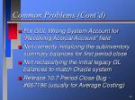 common problems cont d