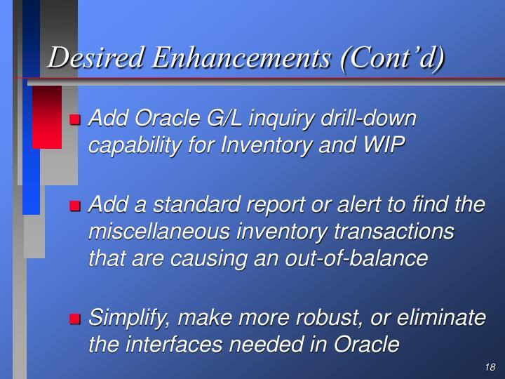 Desired Enhancements (Cont'd)