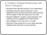 6 establish collegial relationships with senior colleagues