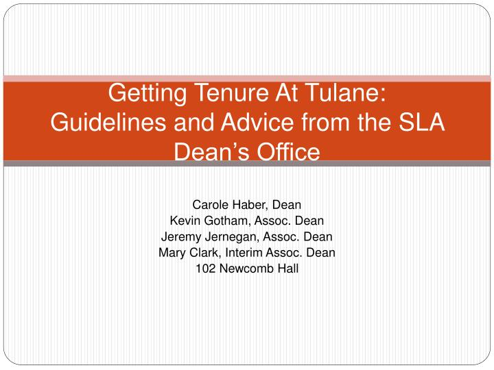 getting tenure at tulane guidelines and advice from the sla dean s office