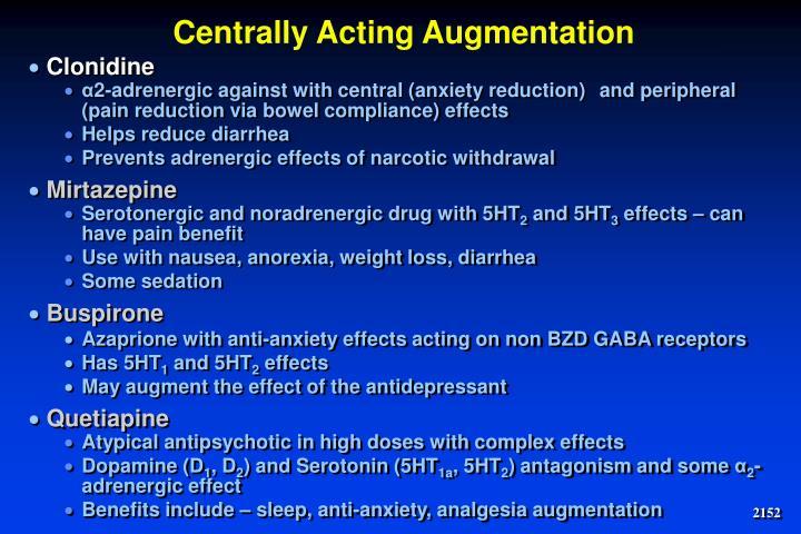 Centrally Acting Augmentation