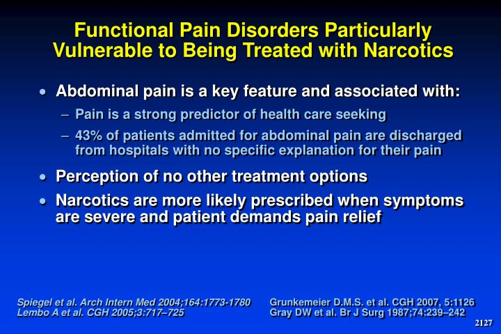 Functional Pain Disorders Particularly Vulnerable to Being Treated with Narcotics
