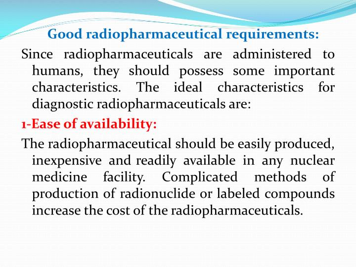 Good radiopharmaceutical requirements: