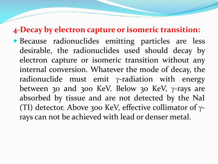 4-Decay by electron capture or isomeric transition:
