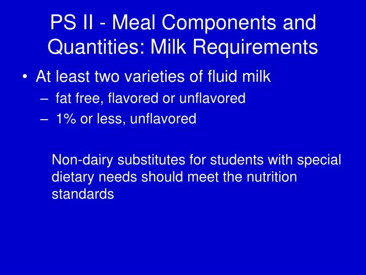 PS II - Meal Components and Quantities: Milk Requirements