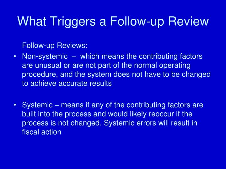 What Triggers a Follow-up Review
