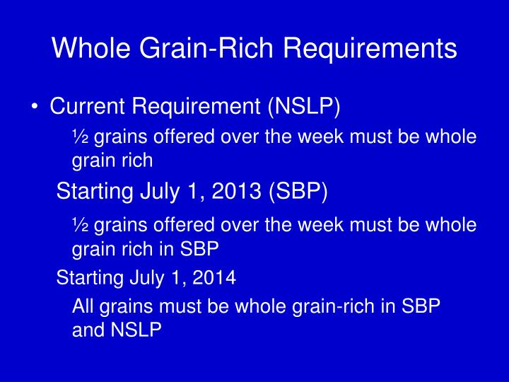 Whole Grain-Rich Requirements
